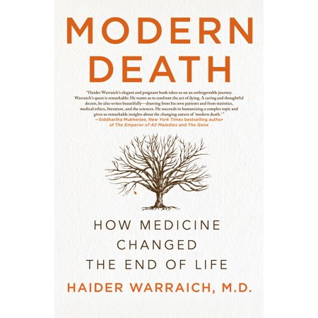 Modern Medicine - Modern Death : How Medicine Changed the End of Life