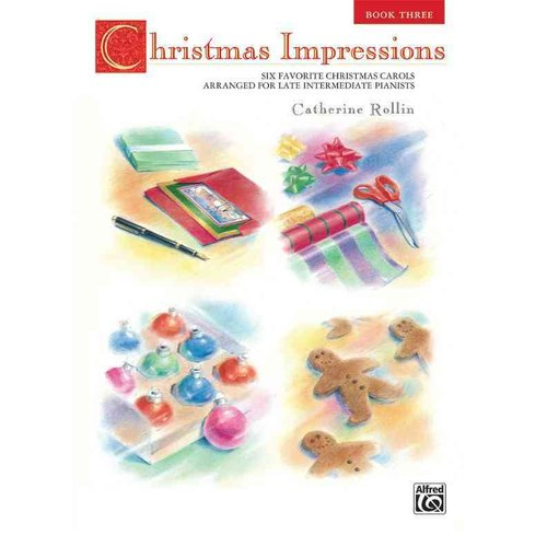 Christmas Impressions 3: Six Favorite Christmas Carols Arranged for Late Intermediate Pianists