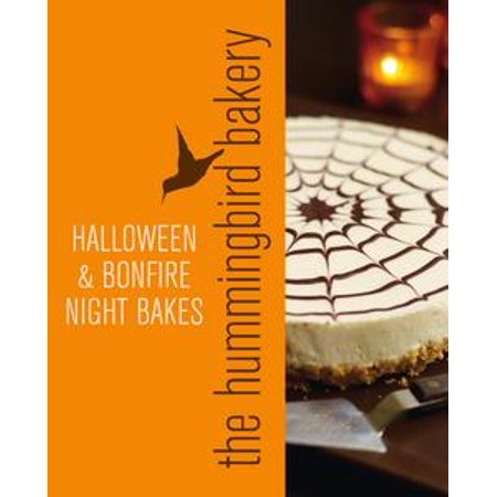 No Bake Halloween Food Ideas (Hummingbird Bakery Halloween and Bonfire Night Bakes: An Extract from Cake Days -)