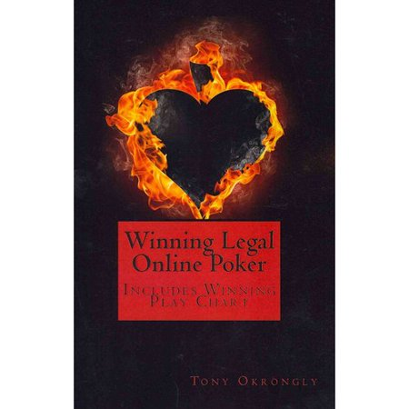 Winning Legal Online Poker  Includes Winning Play Chart