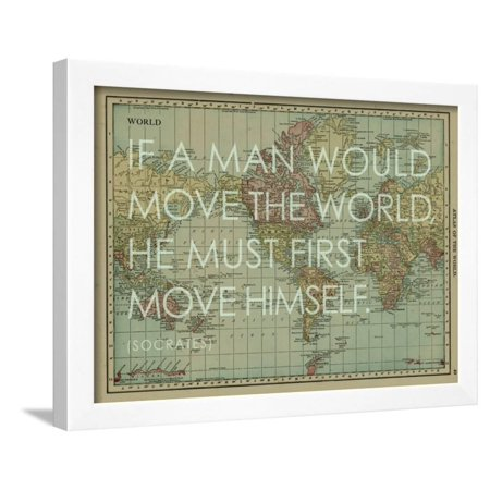 If a Man Would Move the World (Socrates) - 1913, World Map Framed ...