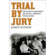 Trial by Jury: The Seventh Amendment and Anglo-American Special Juries (Hardcover)