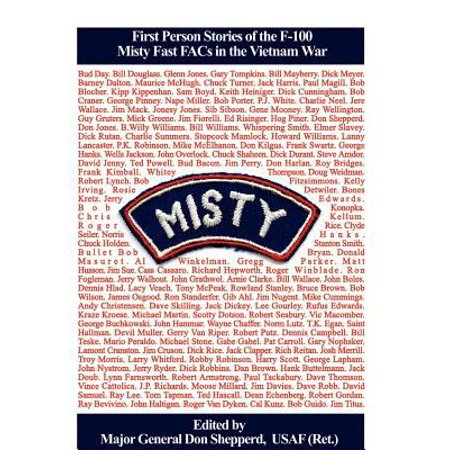 Misty  First Person Stories Of The F 100 Fast Facs In The Vietnam War