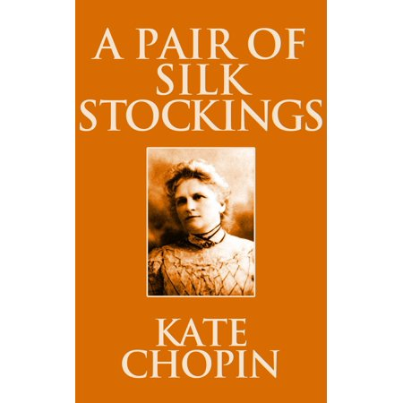 A Pair of Silk Stockings - eBook (A Pair Of Silk Stockings Full Text)