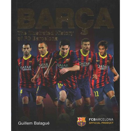 Barï¾ a: The Illustrated History of FC Barcelona