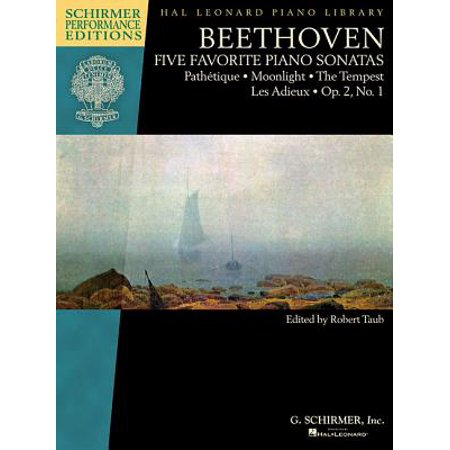 Beethoven - Five Favorite Piano Sonatas : Pathetique * Moonlight * the Tempest * Les Adieux * Op. 2, No.