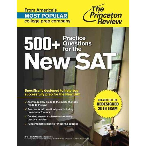 The Princeton Review 500+ Practice Questions for the New SAT: Created for the Redesigned 2016 Exam