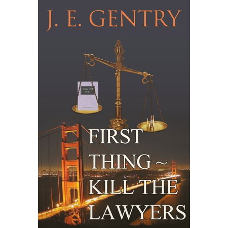 First Thing ~ Kill the Lawyers - eBook