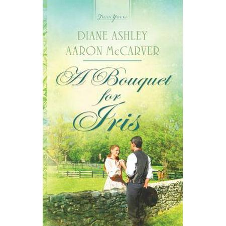 Bible Bouquet - A Bouquet for Iris - eBook