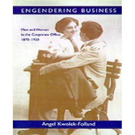 Engendering Business: Men and Women in the Corporate Office, (Corporate Offices)