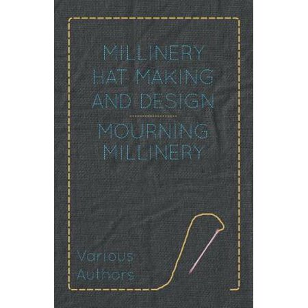 (Millinery Hat Making and Design - Mourning Millinery - eBook)