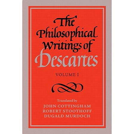 The Philosophical Writings of Descartes : Volume