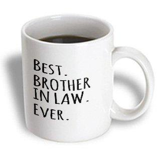 3dRose Best Brother in Law Ever - Family and relatives gifts - black text, Ceramic Mug,
