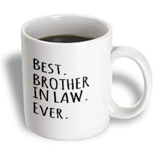 3dRose Best Brother in Law Ever - Family and relatives gifts - black text, Ceramic Mug, 11-ounce