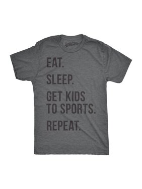 13b938e1 Product Image Mens Eat Sleep Get Kids To Sports Funny T shirts for Moms  Dads Novelty Gift Idea