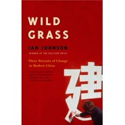 Wild Grass : Three Stories of Change in Modern China
