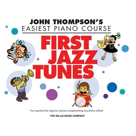 John Thompson's Easiest Piano Course : First Jazz Tunes