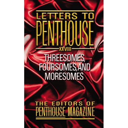 Letters to Penthouse XXVIII : Threesomes, Foursomes, and Moresomes