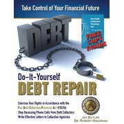 Do-It-Yourself Debt Repair: Exercise Your Rights in Accordance with the Fair Debt Collection Practices Act (FDCPA) (Paperback)
