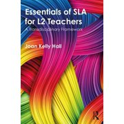 Essentials of SLA for L2 Teachers: A Transdisciplinary Framework (Paperback)