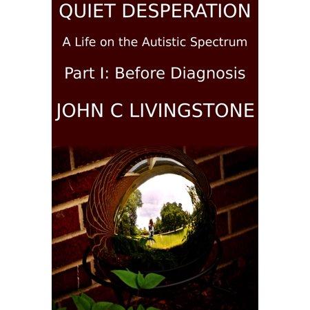 Quiet Desperation, A Life on the Autistic Spectrum, Part 1: Before Diagnosis -