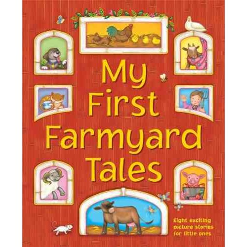 My First Farmyard Tales: Eight Exciting Picture Stories for Little Ones