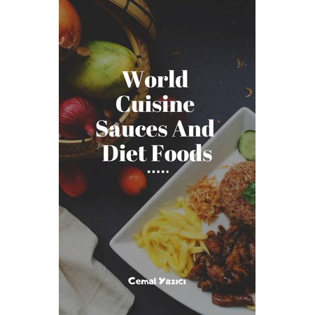 World Cuisine Sauces And Diet Foods - eBook