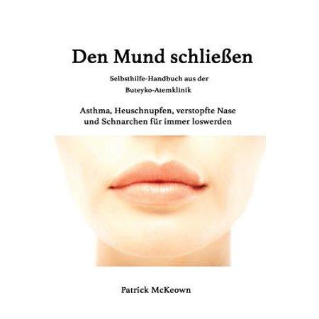 Den Mund Schliessen : Selbsthilfe-Handbuch Aus Derbuteyko-Atemklinik (El Schließen)