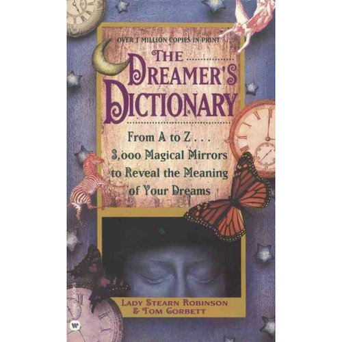 The Dreamer's Dictionary: From A to Z...3,000 Magical Mirrors to Reveal the Meaning of Your Dreams