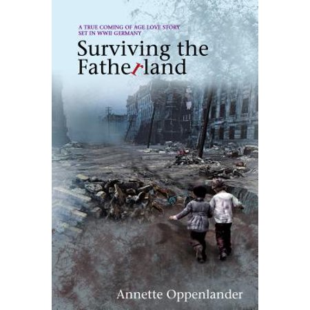 Wwii Uniform Set - Surviving the Fatherland: A True Coming-of-age Love Story Set in WWII Germany - eBook