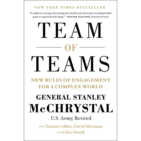 Team of Teams : New Rules of Engagement for a Complex World ()