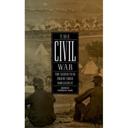 The Civil War: The Second Year Told By Those Who Lived It (LOA #221) - (Was The Civil War A Second American Revolution)