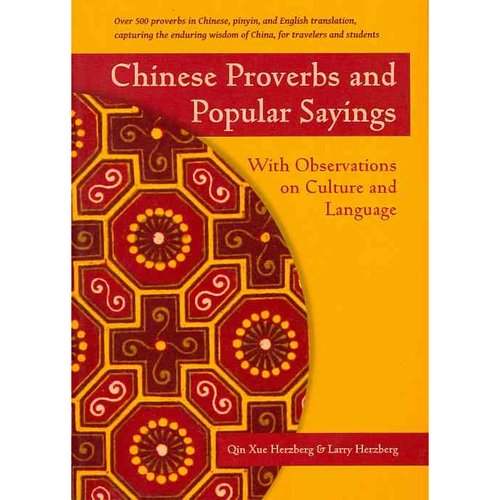 Chinese Proverbs and Popular Sayings : With Observations on Culture and Language