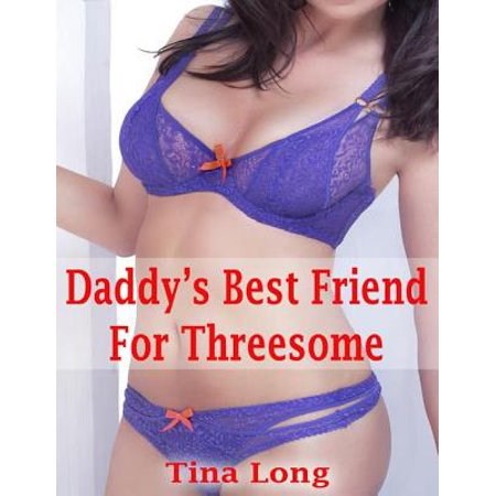 Daddy's Best Friend for Threesome - eBook