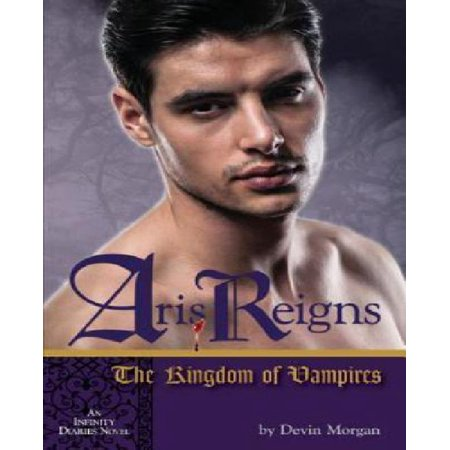 Aris Reigns  The Kingdom Of Vampires