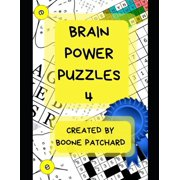Brain Power Puzzles 4 : Activity Book of Word Puzzles, Mazes, Crosswords, Word Searches, Sudoku, Math Puzzles, Cryptograms, Anagrams, and More