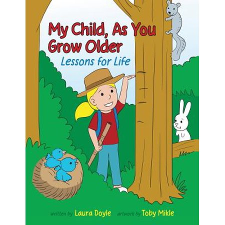 My Child, as You Grow Older : Lessons for Life