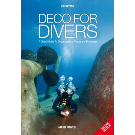 Deco for Divers: A Diver's Guide to Decompression Theory and Physiology (2nd Edition) (Paperback) ()