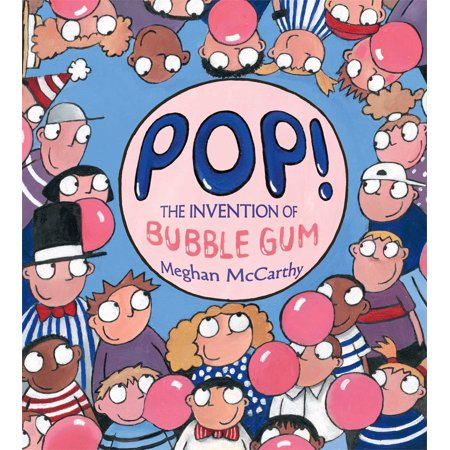 Pop! : The Invention of Bubble (Children's Inventions)