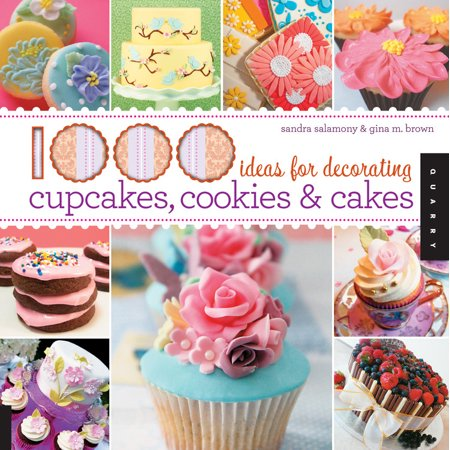 1000: 1000 Ideas for Decorating Cupcakes, Cookies & Cakes / Sandra Salamony & Gina M. Brown (Paperback) ()