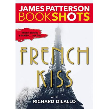 French Kicks - French Kiss : A Detective Luc Moncrief Mystery