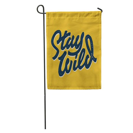 SIDONKU Stay Wild Old School Graphics Retro Typographic Custom Stamp Garden Flag Decorative Flag House Banner 12x18 inch ()