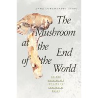 The Mushroom at the End of the World (Paperback)