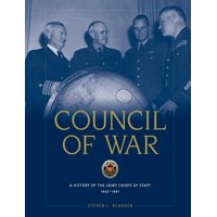 Council of War : A History of the Joint Chiefs of Staff, 1942-1991
