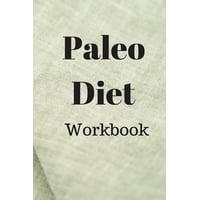 Paleo Diet Workbook : Track Healthy Weight Loss