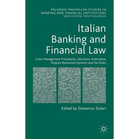 Italian Banking And Financial Law  Crisis Management Procedures  Sanctions  Alternative Dispute Resolution Systems And Tax Rules