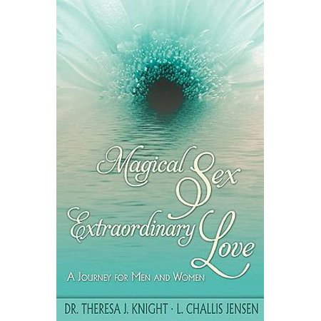 Magical Sex  Extraordinary Love