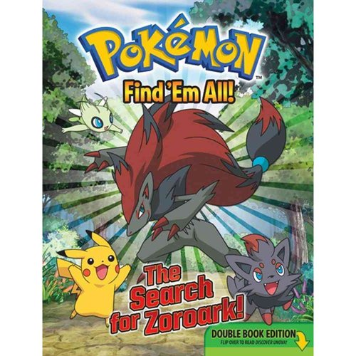 Pokemon Find 'Em All!: The Search for Zoroark! / Discover Unova!: Double Book Edition