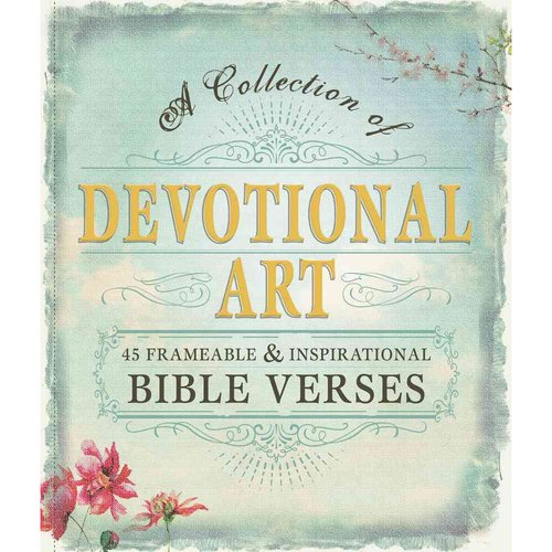 Devotional Art: A Collection of 45 Frameable & Inspirational Bible Verses
