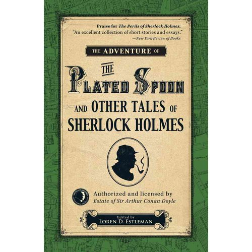 The Adventure of the Plated Spoon and Other Tales of Sherlock Holmes